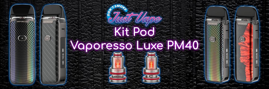 Kit Pod Vaporesso Luxe PM40